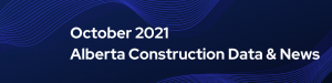 October 2021 Alberta Construction Data News